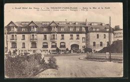 CPA Le Touquet-Paris-Plage, Grand Hotel Des Dunes, Entre La Mer Et La Foret - Le Touquet