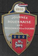 Insigne En Carton - Journée Rouennaise Des P.G. 1916 ( Grand Format  102 Mm X 67 Mm ) - Militaria