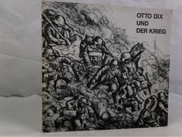 Otto Dix Und Der Krieg : Zeichn. Und Grafik 1913 - 1924. - Libri, Riviste, Fumetti