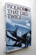 The Squadron That Died Twice: The Story Of No. 82. Gordon Thorburn - Libri, Riviste, Fumetti
