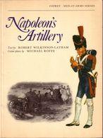 LIVRE - OSPREY - NAPOLEON'S ARTILLERY , TEXT BY ROBERT WILKINSON LATHAM  , COLOUR PLATES MICHAEL ROFFE - 1975 - Autres