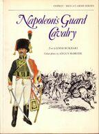 LIVRE - OSPREY - NAPOLEON'S GUARD CAVALRY , TEXT BY EMIR BUKHARI , COLOUR PLATES ANGUS MAC BRIDE - 1978 - Autres