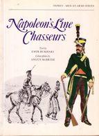LIVRE - OSPREY - NAPOLEON'S LINE CHASSEURS , TEXT BY EMIR BUKHARI , COLOUR PLATES ANGUS MC BRIDE - 1977 - Libri, Riviste, Fumetti