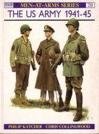 LIVRE - OSPREY - THE US ARMY 1941-45 , TEXT BY PHILIP KATCHER , COLOUR PLATES CHRIS COLLINGWOOD - 1995 - Autres