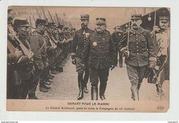 C.P.A DE DEPART  POUR LE MAROC -- LE GENERAL ARCHINARD , PASSE EN REVUE LA COMPAGNIE DU 23 ° COLONIAL - Militari
