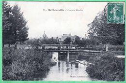 BETHENIVILLE - L'ANCIEN MOULIN - Bétheniville