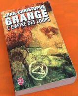 Jean-Christophe Grangé L' Empire Des Loups (2003) 572 Pages N° 37099 Le Livre De Poche - Livres, BD, Revues