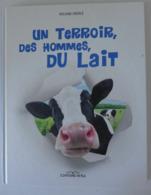 Alsace // Roland Oberlé - Un Terroir, Des Hommes, Du Lait /  éd.  Hirle - 2010 - Alsace