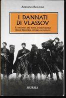 I DANNATI DI VLASSOV - A. BOLZONI - EDIZ. MURSIA 2012 - PAG 270 - USATO COME NUOVO - Guerre 1939-45