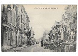 ( 02 ) SOISSONS  Rue St Christophe GUERRE 14 18 - Soissons