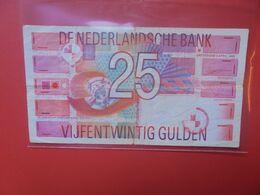 PAYS-BAS 25 GULDEN 1989 CIRCULER (B.18) - 25 Gulden