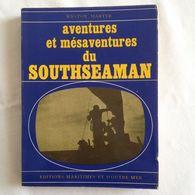 Aventures Et Mésaventures Du Southseaman, Goélette De Course Océanique De Martyr Weston - Voyages