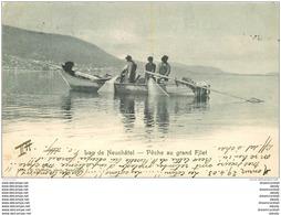 SUISSE. Lac De Neuchâtel. Pêche Au Grand Filet 1903. Métiers De La Mer - NE Neuenburg