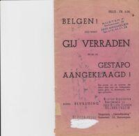 B Elgen! Zoo Werdt Gij Verraden En Bij De Grestapo Aangeklaagd. - Weltkrieg 1939-45