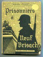Marcel Poisot Prisonniers à Neuf Brisach éditions Jacques Vautrain 1945 Livre Prisonniers De Guerre - Books