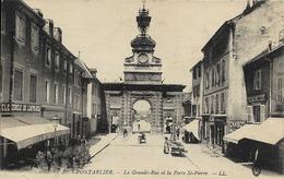 25 PONTARLIER - La Grande-Rue Et La Porte St-Pierre - Pontarlier