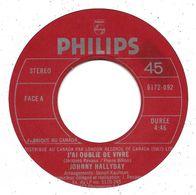 """SP 45 RPM (7"""")  Johnny Hallyday """"  J'ai Oublié De Vivre  """"  Canada - Vinyl Records"""