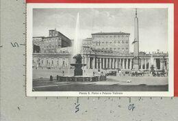 CARTOLINA NV ITALIA - ROMA - Piazza San Pietro E Palazzo Vaticano - 9 X 14 - San Pietro