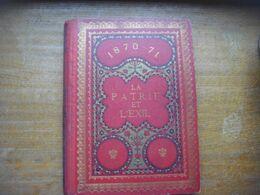 Super Offre Livre 1870-1871 La Patrie Et L'exil (guerre Franco Allemande - France - Prusse - Soldat -militaire Militaria - Français