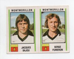 - AUTOCOLLANT FOOTBALL 81 - MONTMORILLON - JACQUES BAJOU - SERGE FUMERON - Série PANINI 519 - - Panini