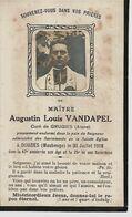 (FRANCE) Souvenir Mortuaire  Maître VANDAPEL Augustin (1871-1918) Mort à DOUZIES (MAUBEUGE) – Curé De GRUGIES (Aisne) - Andachtsbilder