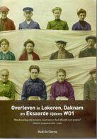LOKEREN , DAKNAM En EKSAARDE , OVERLEVEN TIJDENS WO1 1914-18 2014 RUDI DE CLERCQ 95 Blz Softcover - Sonstige