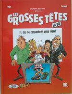 Livre BD Les Grosses Têtes T1 Ils Ne Respectent Rien ! - Livres, BD, Revues