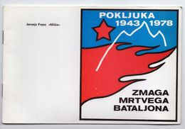 1978 YUGOSLAVIA, SLOVENIA,POKLJUKA,VICTORY OF THE DEAD BATTALION BY JERNEJ FRANC MILČE,BOOKLET,30 PAGES - Slavische Talen