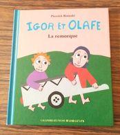 Livre Pour Enfants La Remorque Pierrick Bisinski Collection Igor Et Olafe - Livres, BD, Revues