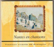 CD Nantes En Chansons Tradition Vivante De Bretagne Cd + Livret 87 Pages  (état  TTB ) - Musiques Du Monde