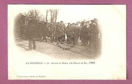 Cpa La Rochelle Arrivée De Brière à St Martin De Ré - Bagnards Forcats - édition A Cassegrain N°29 - La Rochelle