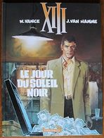 BD XIII - 1 - Le Jour Du Soleil Noir - Rééd. Dargaud 2005 - XIII