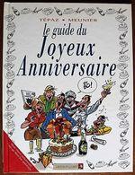 BD LE GUIDE DU JOYEUX ANNIVERSAIRE - Rééd. Vents D'ouest 2009 - Livres, BD, Revues