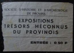 TICKET ENTREE EXPOSITIONS TRESORS MECONNUS DU PROVINOIS HISTOIRE ARCHEOLOGIE PROVINS - Tickets D'entrée