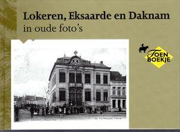 LOKEREN , EKSAARDE , DAKNAM IN OUDE OUDE FOTO'S  N.VAN CAMPENHOUT M.PIETERS 1995 92 Blz  HARDCOVER - Sonstige