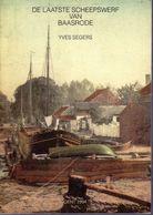 BAASRODE , DE LAATSTE SCHEEPSWERF VAN BAASRODE YVES SEGERS .1994 56 Blz  SOFTCOVER - Other
