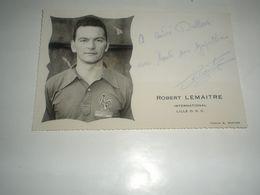 Carte Postale FOOTBALL Signé Par ROBERT LEMAITRE , Lille Losc France , Signature Authographe - Photographie