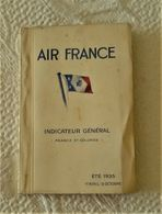 AIR FRANCE Indicateur Général France Et Colonies Eté 1935 - 56 Pages Carte Photos Avion Hydravion Quadrimoteur Trimoteur - Advertisements