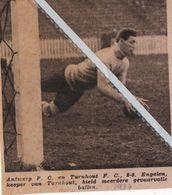 VOETBALSPORT..1937.. ANTWERP F.C. - TURNHOUT F.C. KEEPER ENGELEN VAN TURNHOUT HIELD MEERDERE BALLEN TEGEN - Non Classés
