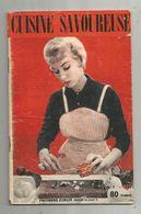 GASTRONOMIE, Trimestriel , CUISINE SAVOUREUSE , N° 7, 1957 , 64 Pages,4 Scans , Frais Fr 3.15 E - Gastronomie