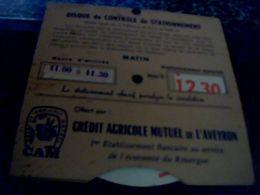 Vieux Papier Disque De Contrôle De Stationnement Publicitaire Crédit Agricole Mutuel De L' AveyronC.A.M. - Documentos Antiguos
