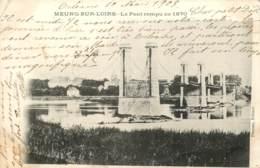 MEUNG SUR LOIRE LE PONT ROMPU EN 1870 - Sonstige Gemeinden