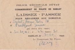 Q5- SARLAT (DORDOGNE) POLICE REGIONALE D'ETAT - LAISSEZ PASSER  POUR REGAGNER SON DOMICILE- LE 30/10/1943 - GUERRE - WW2 - Documents Historiques