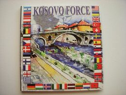 LIVRE DE 2005 - MILITARIA - KOSOVO FORCE - KFOR - DONT ARMEE GENDARMERIE FRANCAISE - Libri, Riviste, Fumetti