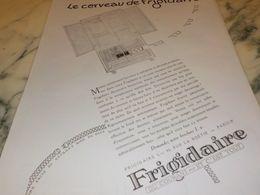 ANCIENNE PUBLICITE LE CERVEAU DE  FRIGIDAIRE  1927 - Autres Appareils