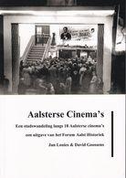 AALST - Aalsterse Cinema's - Een Stadswandeling Langs 18 Aalsterse Cinema's - Jan Louies En David Gossens - 2020 - Histoire
