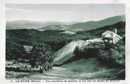 58 - Nièvre - LE PUITS - Les Carrières De Marbre Et Vue Sur Les Monts Du Morvan - France