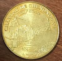 37 CHÂTEAU DE CHENONCEAU XVIe SIÈCLE MEDAILLE TOURISTIQUE MONNAIE DE PARIS 2010 JETON MEDALS COINS TOKENS - Monnaie De Paris