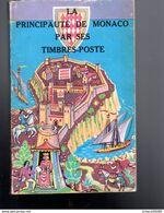 Monaco /la Principauté De Monaco Par Ses Timbres Poste  1972 191 P - Fachliteratur