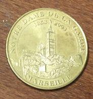 13 MARSEILLE NOTRE-DAME DE LA GARDE 1853 - 2003 MÉDAILLE TOURISTIQUE MONNAIE DE PARIS 2010 JETON MEDALS COINS TOKENS - Monnaie De Paris